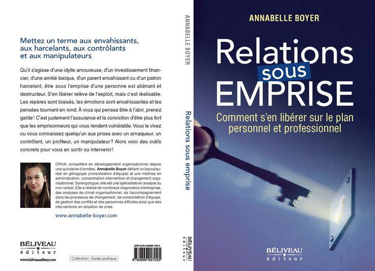 Besoin d'aide pour éloigner un manipulateur? Découvrez le livre Relations sous emprise. Retrouvez votre liberté : http://annabelle-boyer.com/livres.php