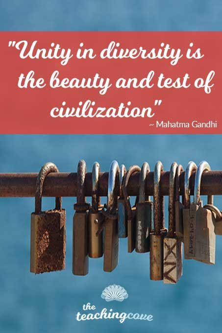 """""""Unity in diversity is the beauty and test of civilization"""" - Mahatma Gandhi's quote reminds us that we need to stand together, despite our differences. After the Barcelona attacks last week, today's Motivational Monday poster and inspirational quote is about diversity. Click the pin to read the post about teaching diversity and teaching tolerance. Join The Teaching Cove for FREE weekly motivational posters and teaching printables, to! https://www.teachingcove.com/"""