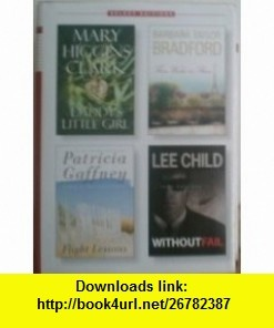 Daddys Little Girl/Without Fail/Flight Lessons/Three Weeks in Paris (Readers Digest Select Editions, Volume 5 2002) Mary Higgins Clark, Lee Child, Patricia Gaffney, Barbara Taylor Bradford ,   ,  , ASIN: B000GLMX94 , tutorials , pdf , ebook , torrent , downloads , rapidshare , filesonic , hotfile , megaupload , fileserve