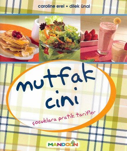 """""""Mutfak Cini"""" kitabı sayesinde çocuklarınız mutfakta kendileri için hazırlanan pratik tarifleri uygulayabilirler."""