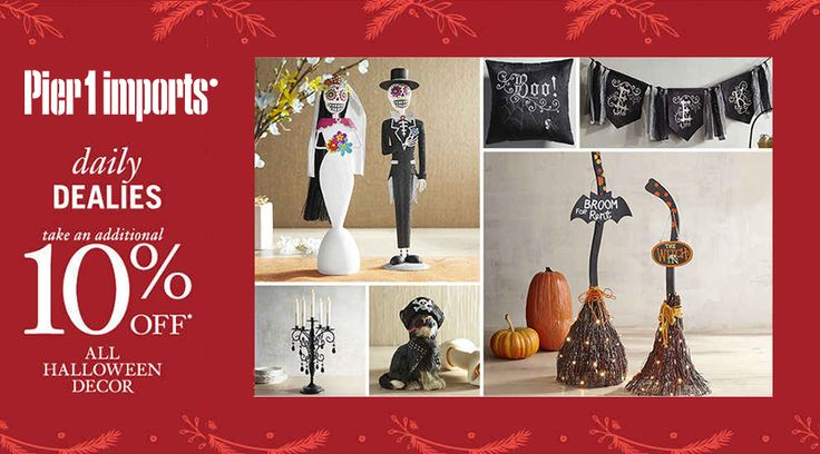 Online Online : Daily Dealies! Take an additional 10% #Off all halloween Decor.  Store : #Pier1Imports Scope: Entire Store   Ends On : 10/21/2016    Get more deals: http://www.geoqpons.com/Pier-1-Imports-coupon-codes  Get our Android mobile App: https://play.google.com/store/apps/details?id=com.mm.views    Get our iOS mobile App: https://itunes.apple.com/us/app/geoqpons-local-coupons-discounts/id397729759?mt=8