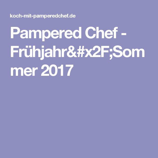 Pampered Chef - Frühjahr/Sommer 2017