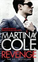 Revenge by Martina Cole. He fights for what he wants and he takes it, whatever the cost. He learns the rules of the Life from the best and when his mentor, legendary Face Patrick Costello, is taken out, no one questions that Michael Flynn is his natural successor. Perhaps Michael Flynn is not so untouchable after all, and he must learn that without the shedding of blood there can be no forgiveness of sins.
