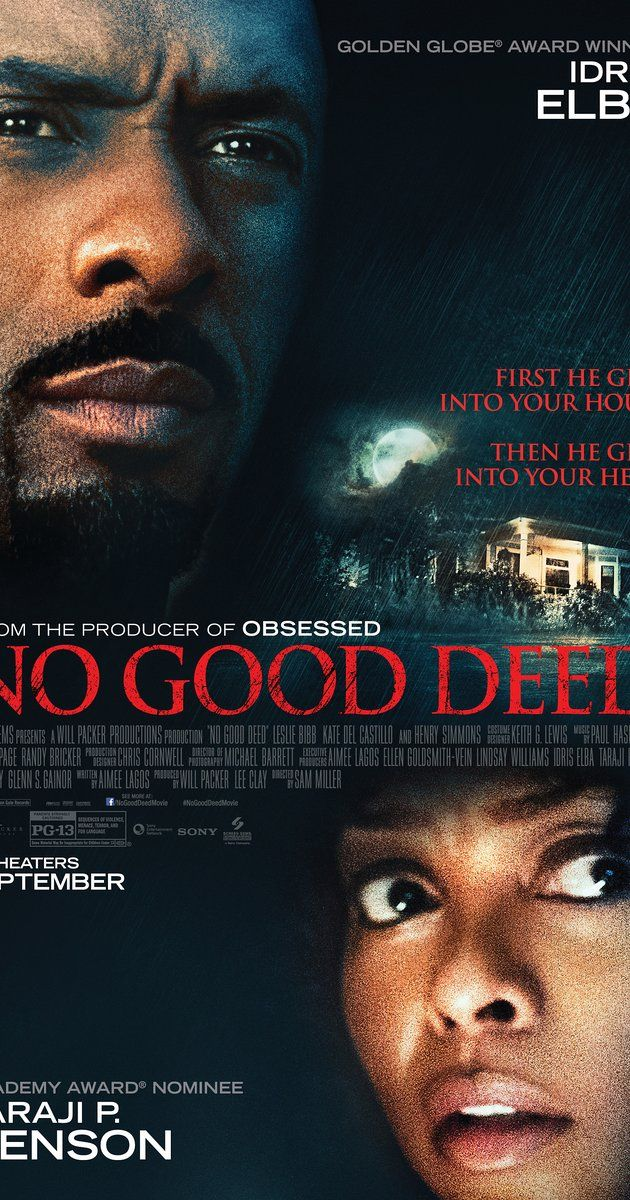 * Directed by Sam Miller.  With Taraji P. Henson, Idris Elba, Leslie Bibb, Kate del Castillo. An unstable escaped convict terrorizes a woman who is alone with her two children.