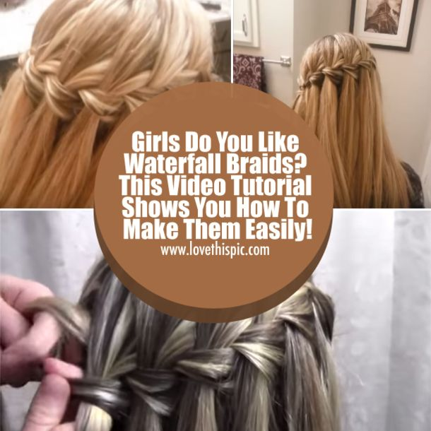 Girls Do You Like Waterfall Braids? This Video Tutorial Shows You How To Make Them Easily!