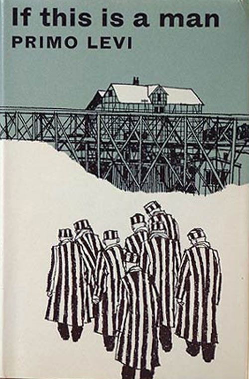 """Primo Levi, """"If This is a Man"""". Very hard to read. Primo Levi's story of how he survived Auschwitz - very harrowing."""