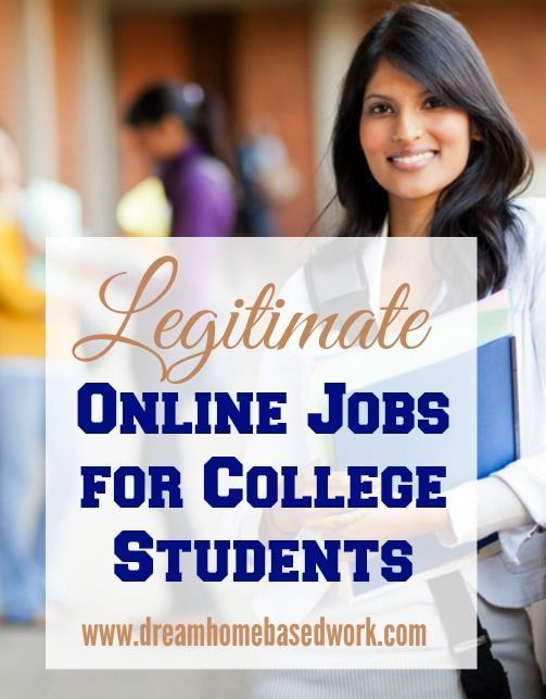 Legitimate Online Jobs for College Students - Dream Home Based Work #college #jobs #workfromhome