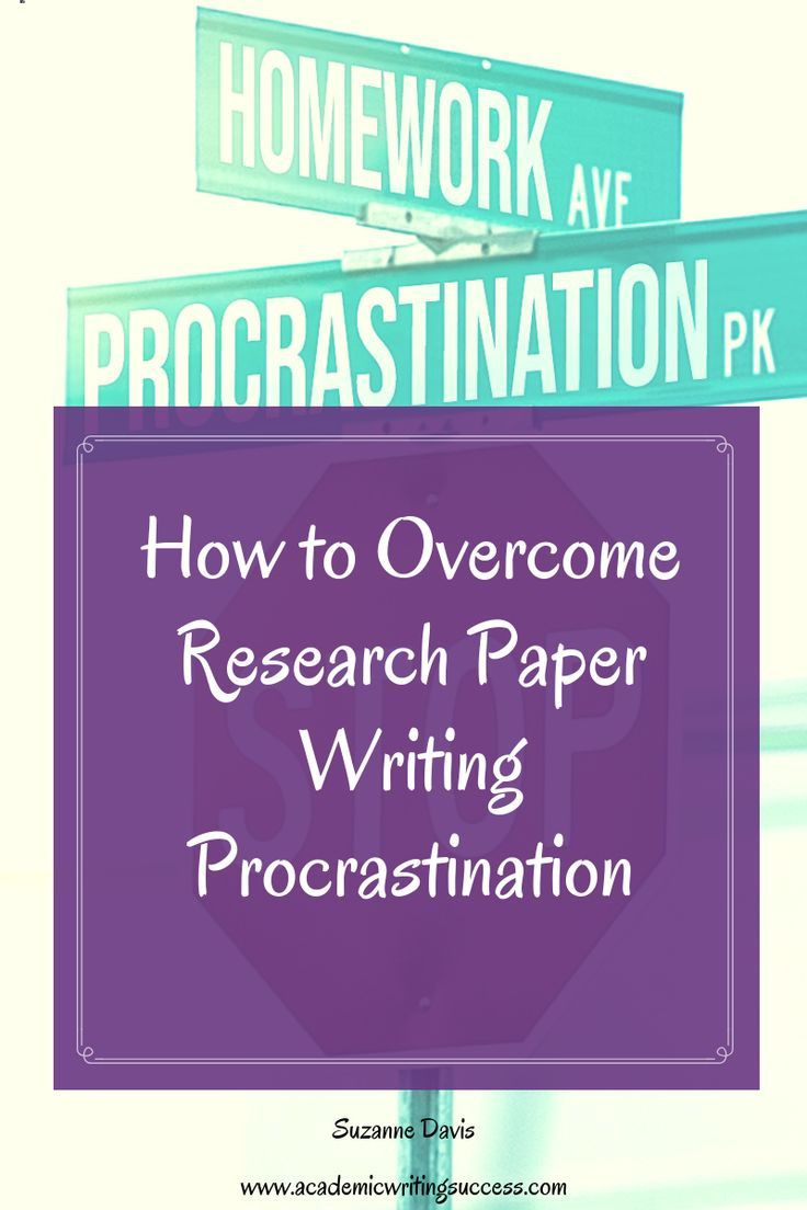 How To Overcome Research Paper Writing Procrastination 7 Powerful Tips Academic Writing Research Paper College Writing