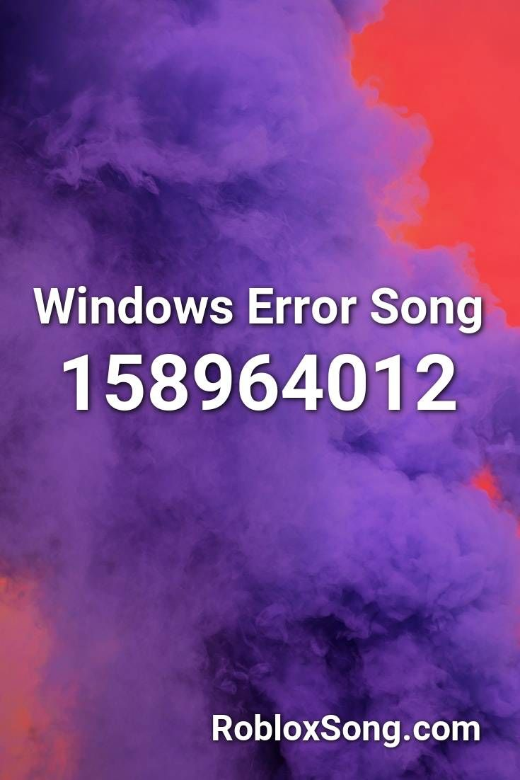 Windows Error Song Roblox Id Roblox Music Codes In 2020 Songs