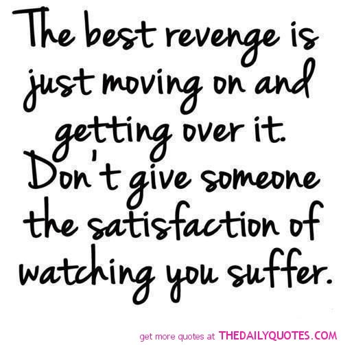 Quotes About Move On From Heartbreak: ... Best-revenge-is-to-move-on