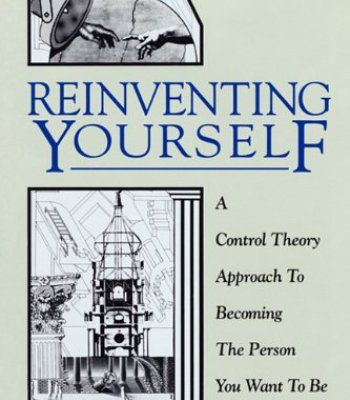 Reinventing Yourself: A Control Theory Approach to Becoming the Person You Want to Be PDF