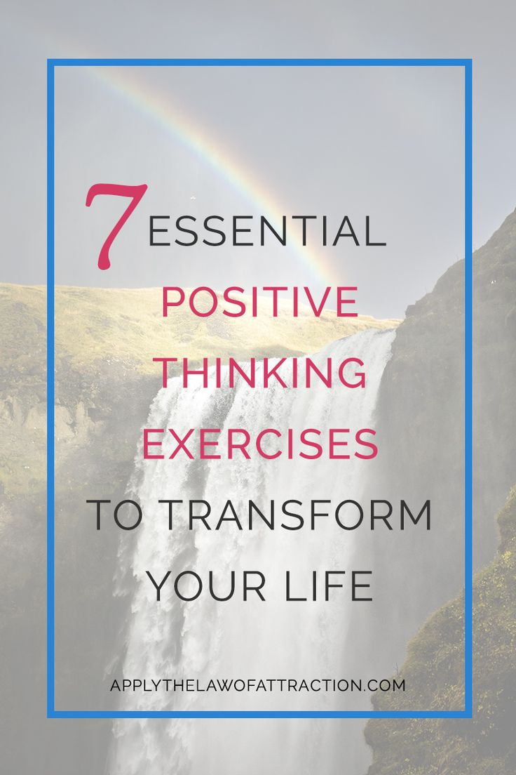 These essential positive thinking exercises give you the tools and skills you need to transform your life. See the changes you want happen.