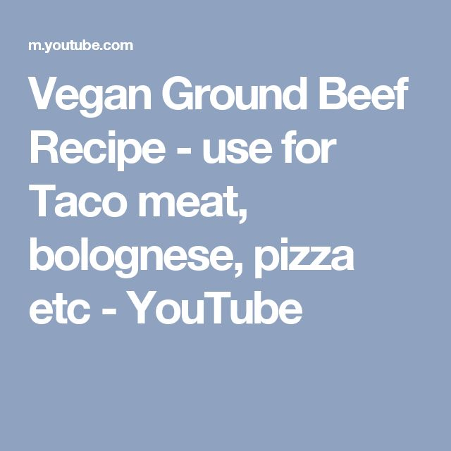 Vegan Ground Beef Recipe - use for Taco meat, bolognese, pizza etc - YouTube