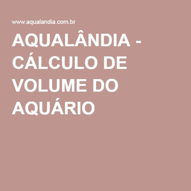 AQUALÂNDIA - CÁLCULO DE VOLUME DO AQUÁRIO