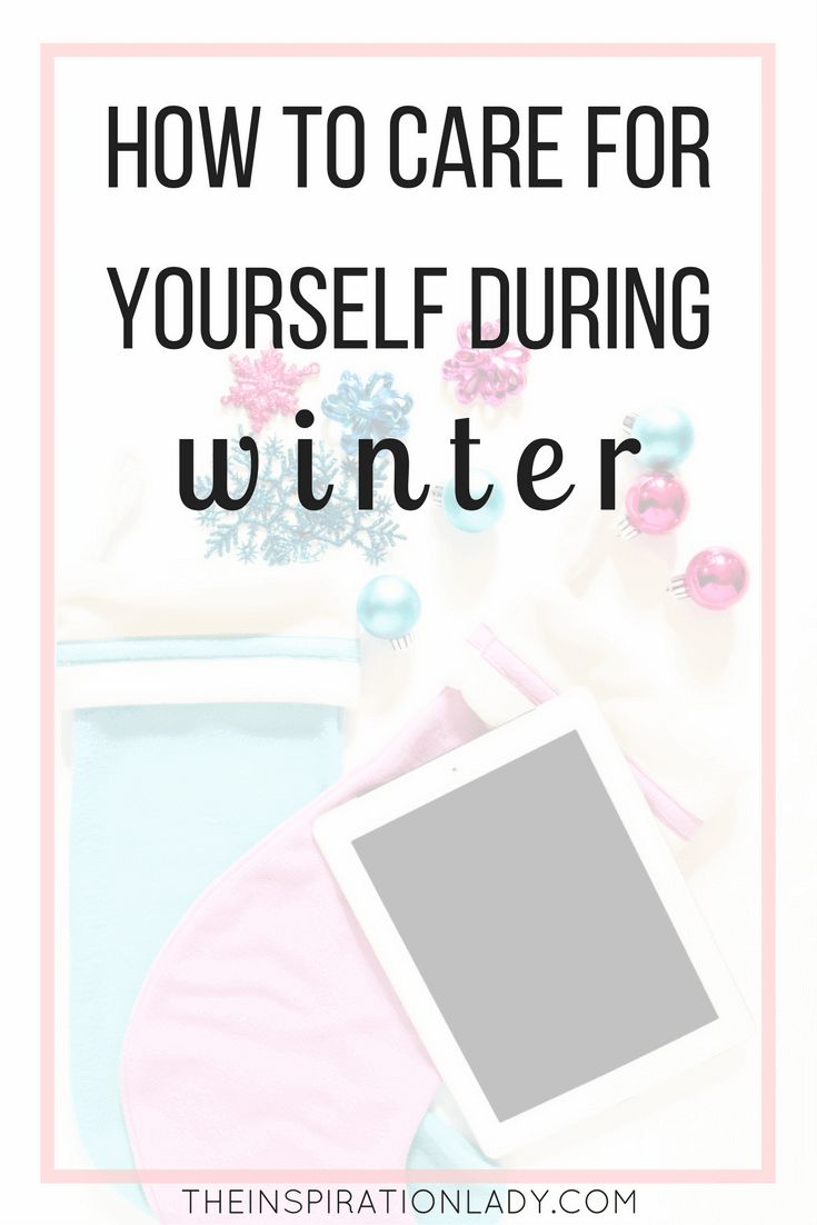 5 winter self-care ideas to make sure that you're taking care of yourself both physically and mentally.