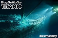 Underwater Videos by CVP: Deep Inside the TITANIC - Maritime Documentary
