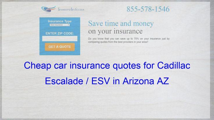 Pin Pa Cheap Car Insurance Quotes For Cadillac Escalade Esv In Arizona Az