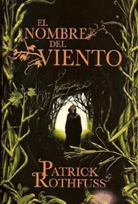"""""""El nombre del Viento"""" de Patrick Rothfuss"""