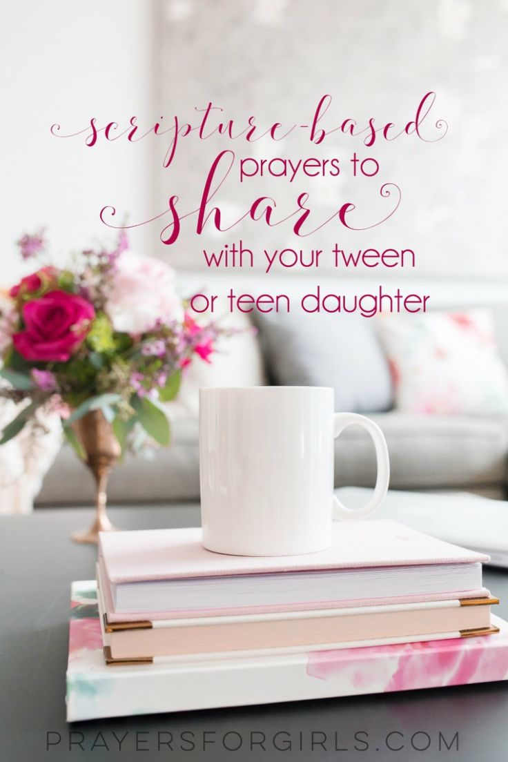 Five Scripture-based prayers to share with your tween or tween daughter because sometimes she won't hear what you say but she will read what you send! Teri Lynne Underwood for Prayers for GIrls