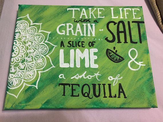 """""""Take life with a grain of salt, a slice of lime, and a shot of tequila."""" quote canvas in lime green"""