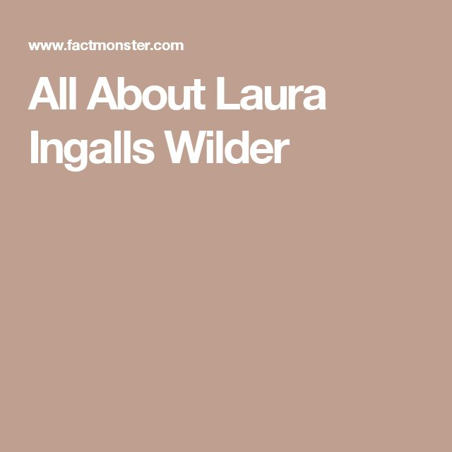 All About Laura Ingalls Wilder