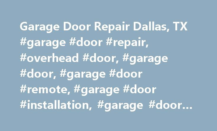 Garage Door Repair Dallas, TX #garage #door #repair, #overhead #door, #garage #door, #garage #door #remote, #garage #door #installation, #garage #door #opener http://new-mexico.remmont.com/garage-door-repair-dallas-tx-garage-door-repair-overhead-door-garage-door-garage-door-remote-garage-door-installation-garage-door-opener/  # Garage Door Repair Dallas, TX Local Garage Door Service Company Dallas We introduce ourselves as Garage Door Repair Dallas, Texas. Our technicians offering a range of…