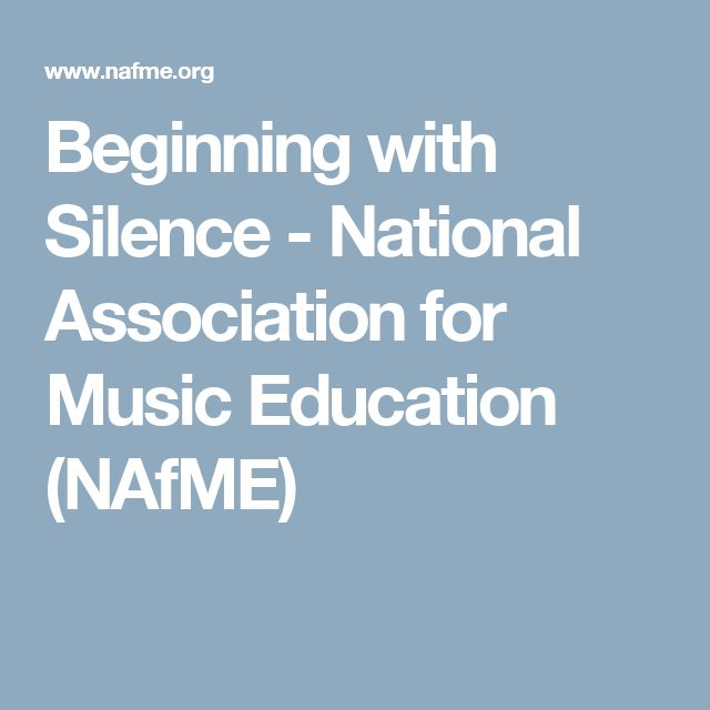 Beginning with Silence - National Association for Music Education (NAfME)