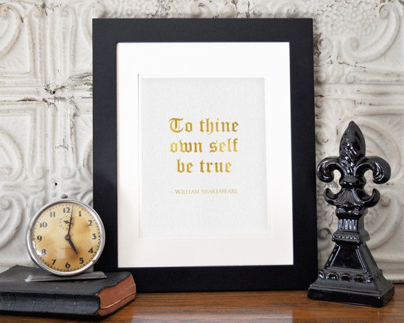 """Shakespeare Quote   """"To Thine Own Self Be True""""   Gold Lettering   Digital Download"""