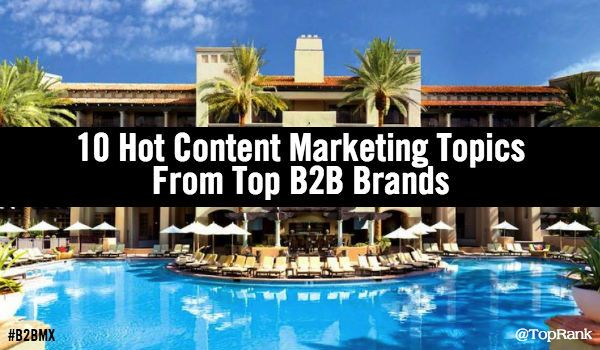 Hot Content Marketing Topics From Top B2B Brands at #B2BMX http://feedproxy.google.com/~r/OnlineMarketingSEOBlog/~3/YaNzMNOUg2A/
