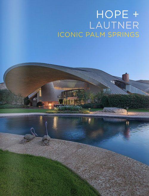 Bob Hope Estate in Palm Springs by John Lautner