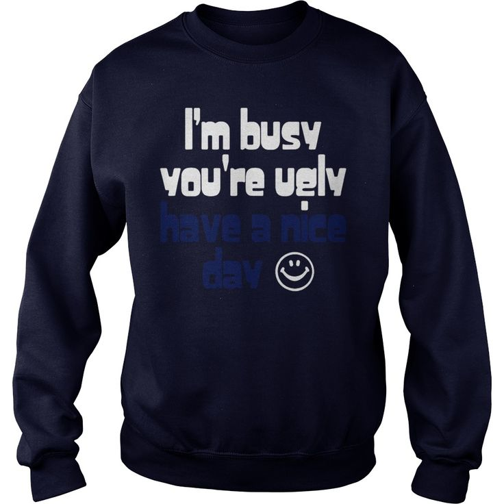 Funny Slogan I m Busy You re Ugly T-Shirt #gift #ideas #Popular #Everything #Videos #Shop #Animals #pets #Architecture #Art #Cars #motorcycles #Celebrities #DIY #crafts #Design #Education #Entertainment #Food #drink #Gardening #Geek #Hair #beauty #Health #fitness #History #Holidays #events #Home decor #Humor #Illustrations #posters #Kids #parenting #Men #Outdoors #Photography #Products #Quotes #Science #nature #Sports #Tattoos #Technology #Travel #Weddings #Women