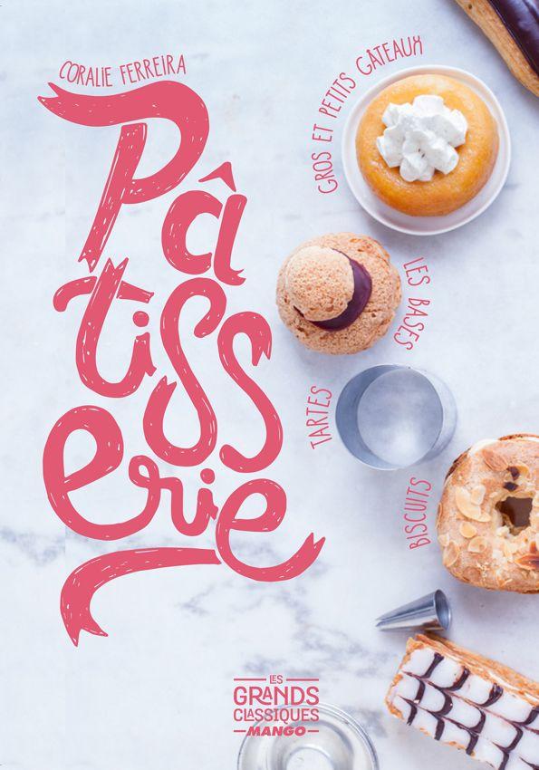 Patisserie, éditions Mango © virginie garnier photography, stylisme Coralie Ferreira