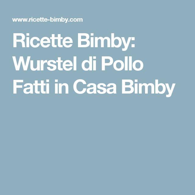 Ricette Bimby: Wurstel di Pollo Fatti in Casa Bimby