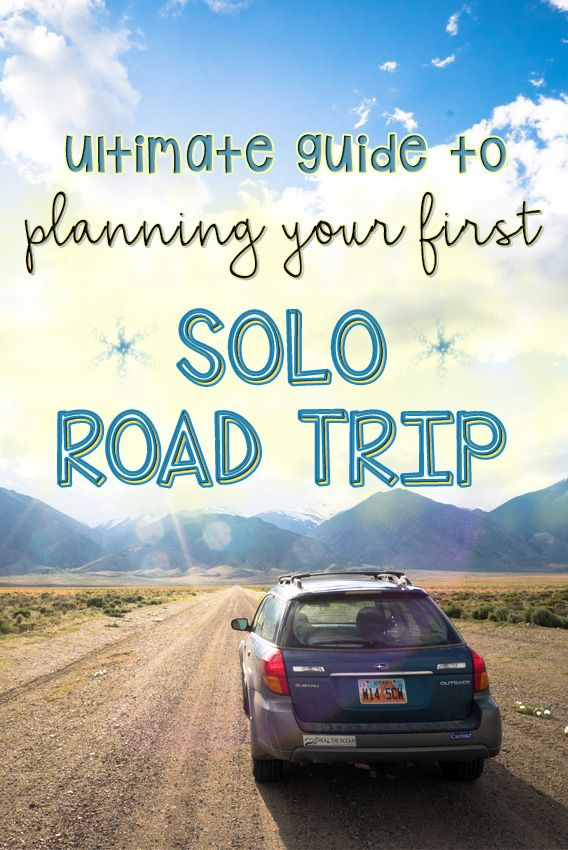 Ladies! Hit the road with these essential tips for planning your first solo road trip - including where to camp, finding fun activities, eating well, and staying safe.