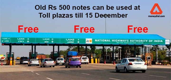 Old Rs 500 Notes can be used at Toll Plazas till 15 December-Demonetisation Updates