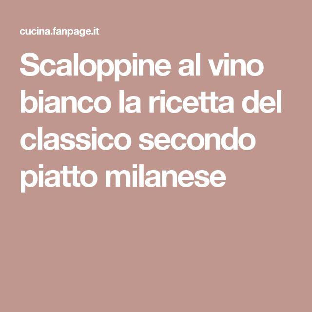 Scaloppine al vino bianco la ricetta del classico secondo piatto milanese