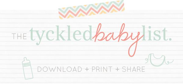 a complete registry list from the Tyckled Baby! Download the Tyckled Baby List at tyckledtales.com/baby-checklist