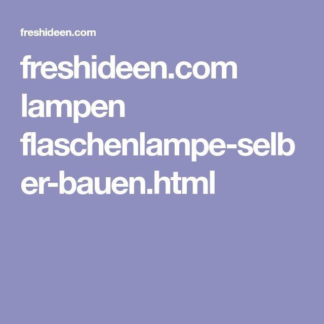 Flaschenlampe selber bauen: Tolle Anleitung und Inspirationsideen – Tobias Z   – Deutch | Sosyal Penguin