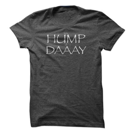 Hump Day with a twist LIMITED TIME ONLY. ORDER NOW if you like, Item Not Sold Anywhere Else. Amazing for you or gift for your family members and your friends. Thank you! #National #Shirts