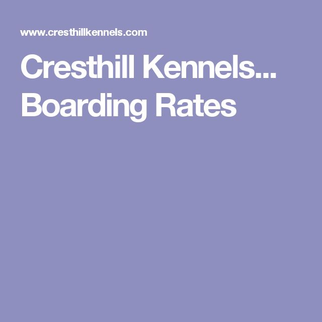 Cresthill Kennels... Boarding Rates