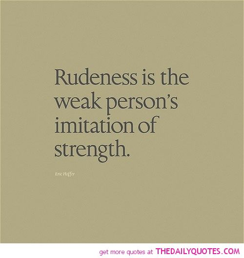 Rudeness #quotes #sayings
