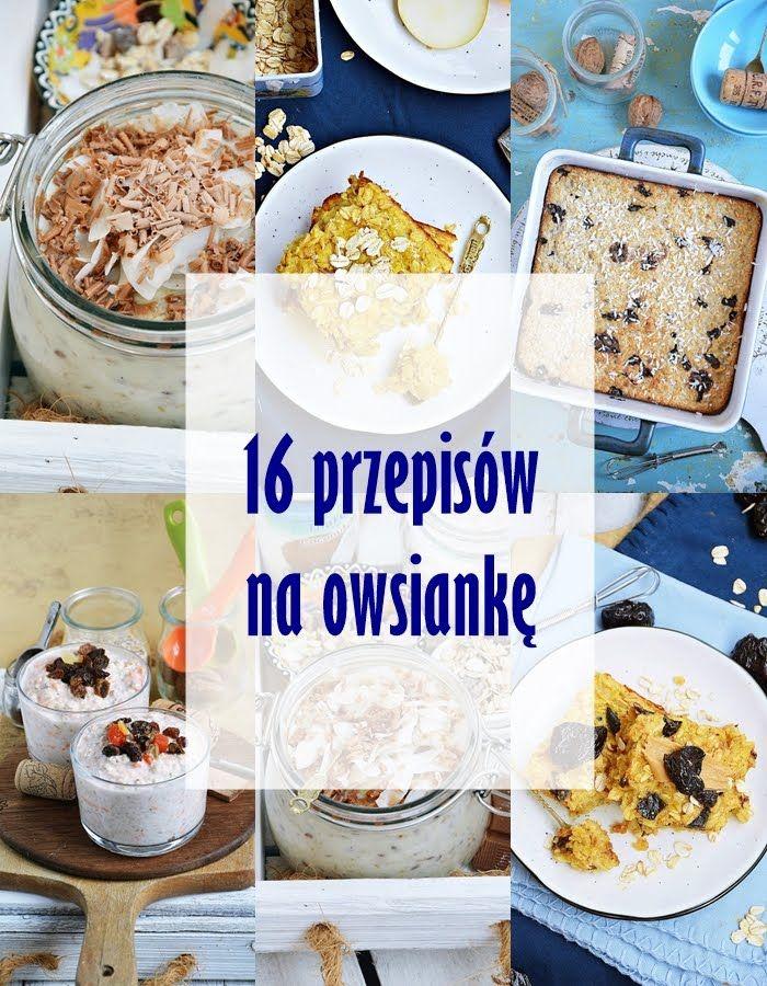 16 Przepisow Na Owsianke Helathy Food Healthy Lifestyle Food Culinary Recipes