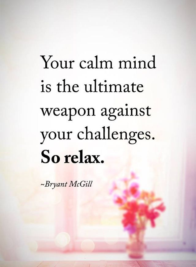 inspirational quotes so relax your calm mind is the ultimate truth