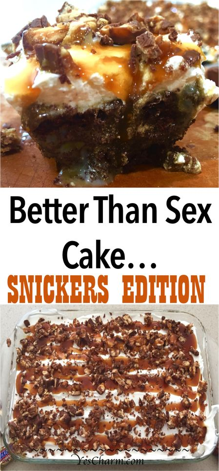 The Better Than Sex Cake... Snickers Edition. This cake has an extreme name for…