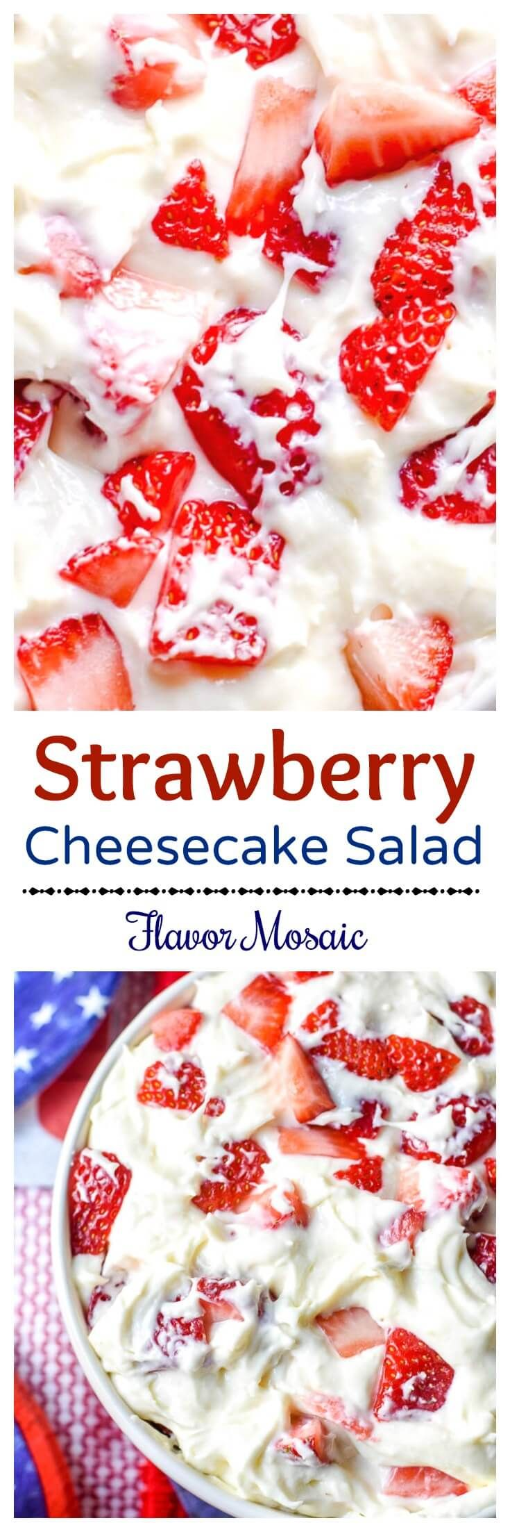 This Strawberry Cheesecake Salad is like a strawberry cheesecake in a bowl and makes a delicious and easy no bake dessert. via @flavormosaic