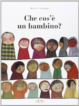 libro di Beatrice Alemagna Che cos'è un bambino
