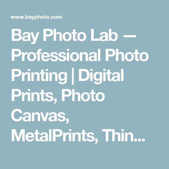 Bay Photo Lab — Professional Photo Printing | Digital Prints, Photo Canvas, MetalPrints, ThinWraps, Albums, Books, ROES – Bay Photo Lab