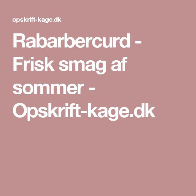 Rabarbercurd - Frisk smag af sommer - Opskrift-kage.dk