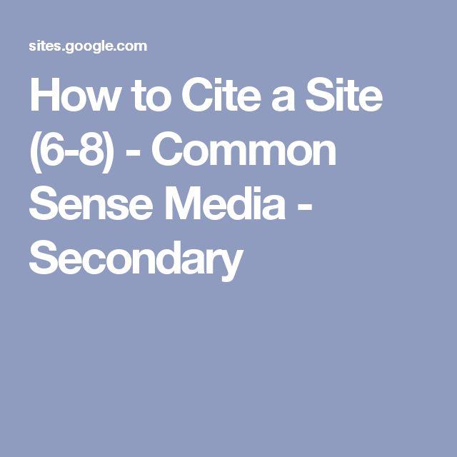 How to Cite a Site (6-8) - Common Sense Media - Secondary