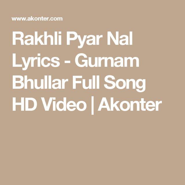 Rakhli Pyar Nal Lyrics - Gurnam Bhullar Full Song HD Video | Akonter